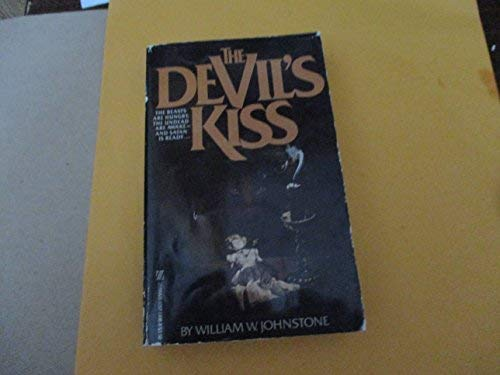 Devil's Kiss (0821714988) by William W. Johnstone