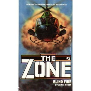 Blind Fire (The Zone, No. 2): Rouch, James