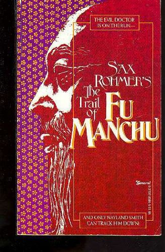 The Trail of Fu Manchu (A Nayland: Rohmer, Sax
