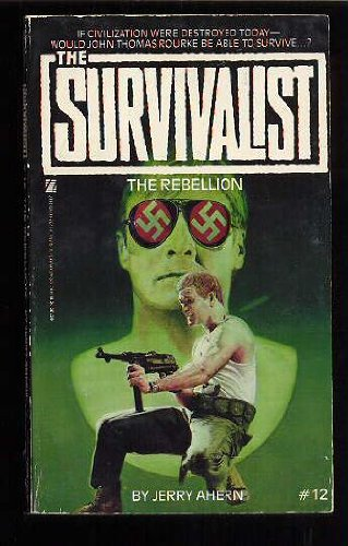 The Rebellion (The Survivalist #12): Ahern, Jerry