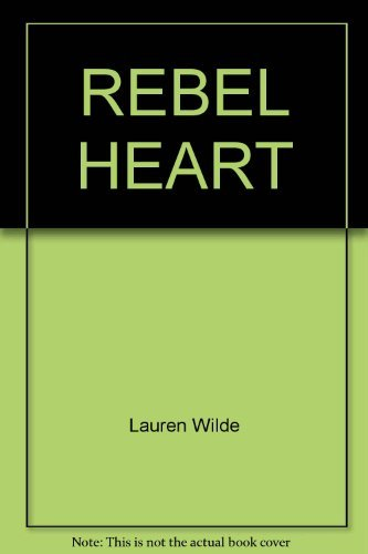 REBEL HEART: Lauren Wilde