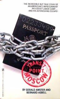 Transit Point Moscow: Bernard Asbell; Gerald