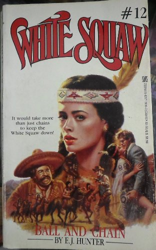 9780821719305: Ball and Chain (White Squaw No.12)