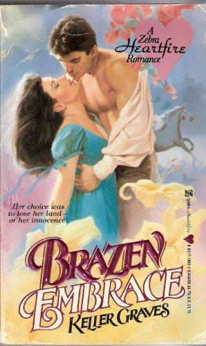 Brazen Embrace (Zebra Heartfire Romance): Graves, K.