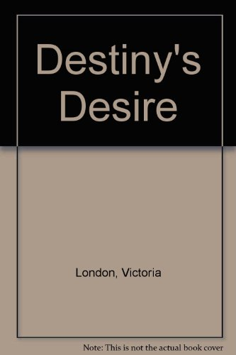 Destiny's Desire: London, Victoria
