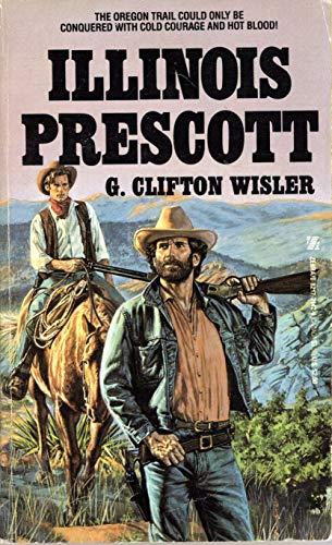 Illinois Prescott: G. Clifton Wisler