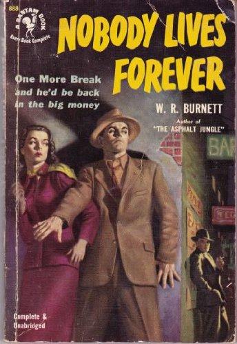 Nobody Lives Forever: W. R. Burnett