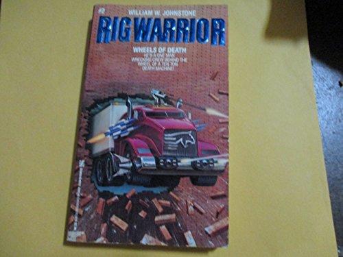 Wheels of Death (Rig Warrior) (9780821723319) by Johnstone, William W.