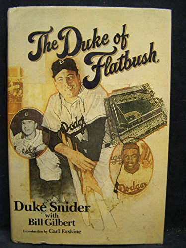 The Duke of Flatbush: Snider, Duke and Gilbert, Bill