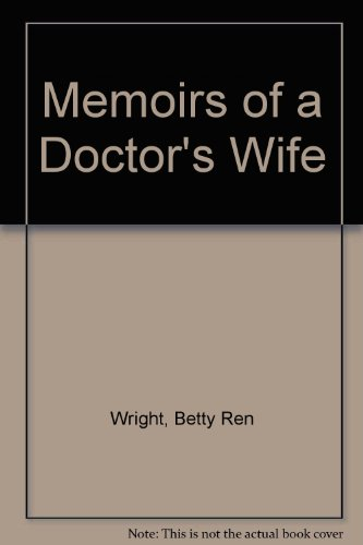 Memoirs of a Doctor's Wife (0821725378) by Wright, B.