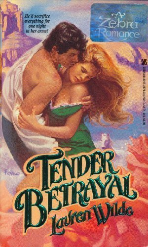 Tender Betrayal (Zebra Historical Romance) (9780821726792) by Lauren Wilde; Joanne Redd