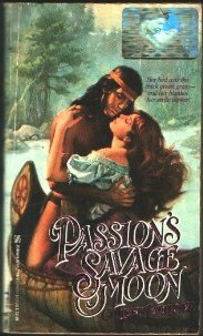 Passion's Savage Moon (An Indian Romance)