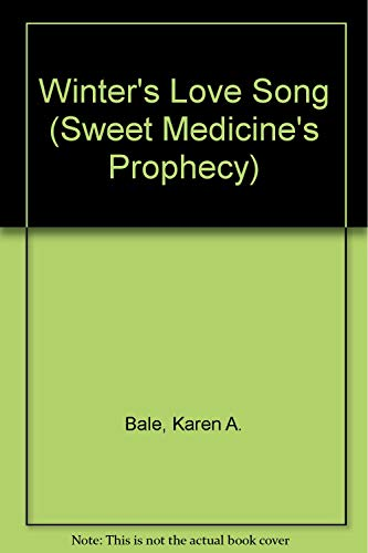9780821727928: Winter's Love Song (Sweet Medicine's Prophecy)