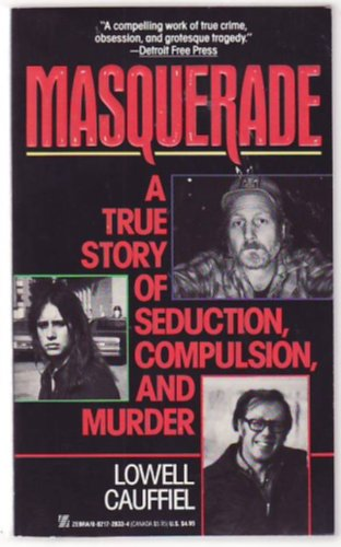9780821728338: Masquerade: A True Story of Seduction, Compulsion, and Murder