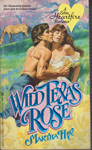 Wild Texas Rose (A Zebra Heartfire Romance) (0821728822) by Martha Hix