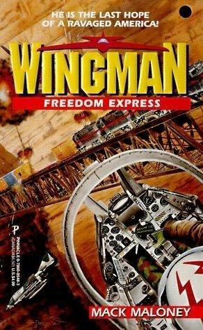FREEDOM EXPRESS. (WINGMAN Series Book #7): Maloney, Mack.
