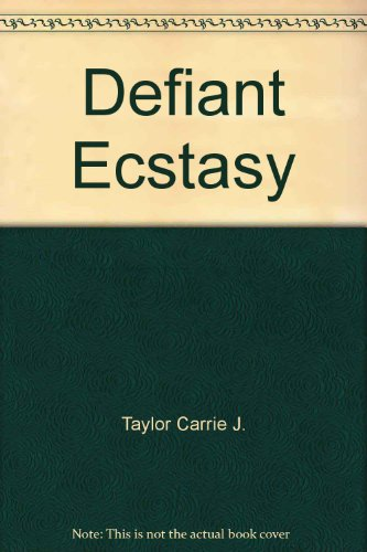 DEFIANT ECSTASY (0821729519) by Taylor, Janelle