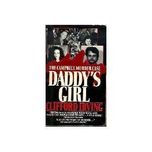 Daddy's Girl: The Campbell Murder Case: Irving, C.