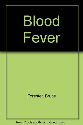 Blood Fever: Forester, Bruce