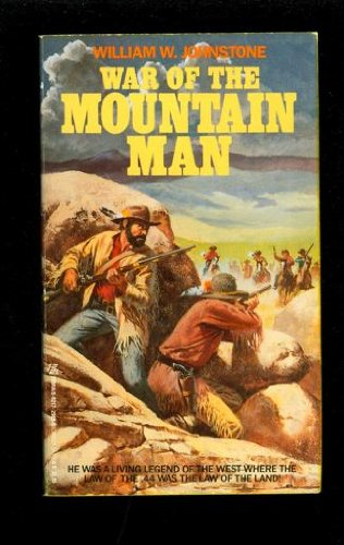 War of the Mountain Man (0821729896) by William W. Johnstone