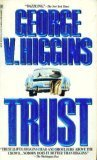 Trust (082173136X) by George V. Higgins