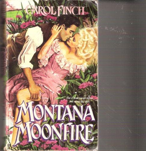 Montana Moonfire: Finch, Carol