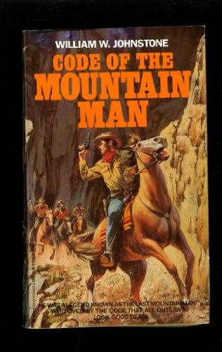 Code of the Mountain Man: William W. Johnstone