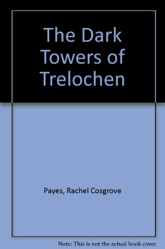 The Dark Towers of Trelochen: Rachel Cosgrove Payes