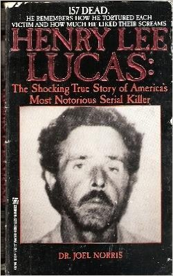 9780821735305: Henry Lee Lucas: The Shocking True Story of America's Most Notorious Serial Killer