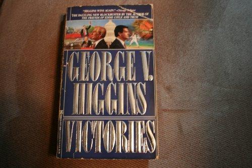 Victories: Higgins, George V.