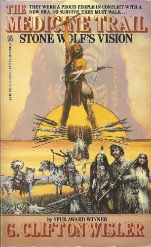 Stone Wolf's Vision (The Medicine Trail, No 2): G. Clifton Wisler