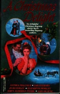 A Christmas Delight: Christmas Knight; Holiday Betrothal;: Malcolm, Anthea; Stewart,