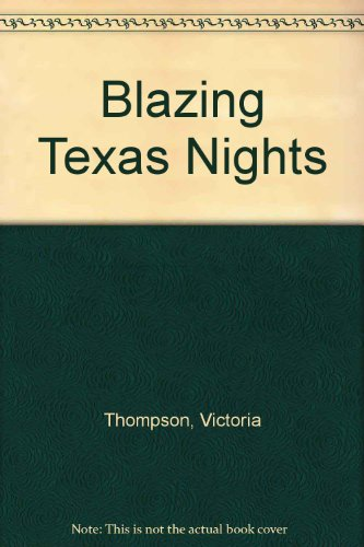 Blazing Texas Nights: Thompson, Victoria