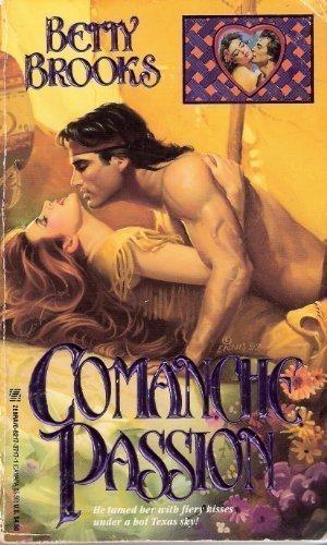 Comanche Passion: Betty Brooks