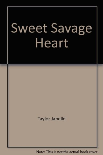 SWEET SAVAGE HEART (0821738194) by Taylor, Janelle