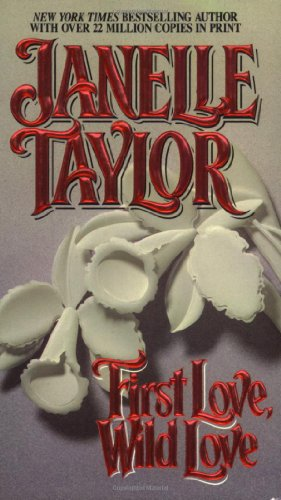 First Love, Wild Love (0821738240) by Janelle Taylor
