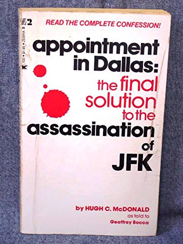 Appointment in Dallas: The Final Solution to: McDonald, H.