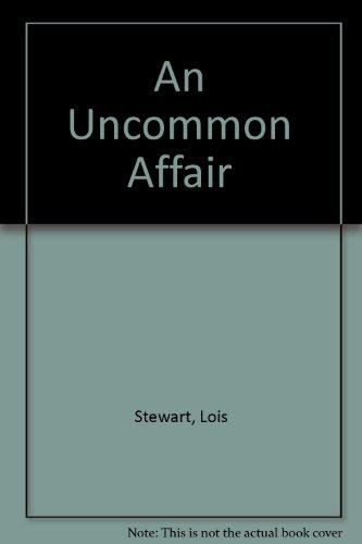 AN Uncommon Affair: Stewart, Lois