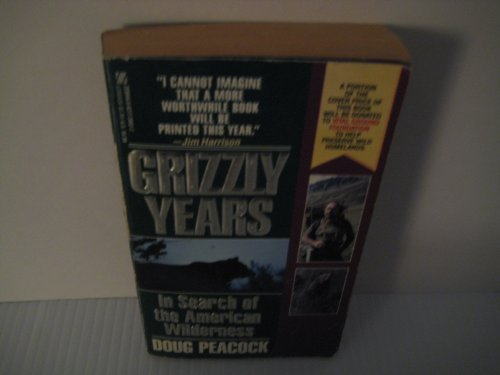 9780821739525: Grizzly Years: In Search of the American Wilderness