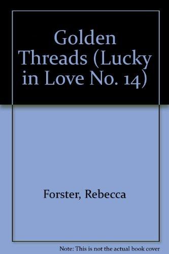 Golden Threads (Lucky in Love #14): Forster, Rebecca