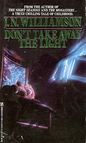 Don't Take Away the Light (Zebra Books): Williamson, J N