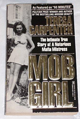 Mob Girl/the Intimate True Story of a: Teresa Carpenter