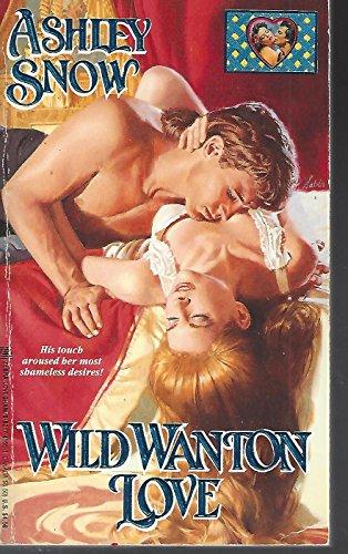 9780821741559: Wild Wanton Love (Lovegram Historical Romance)