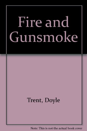9780821741917: Fire and Gunsmoke (Zebra books)