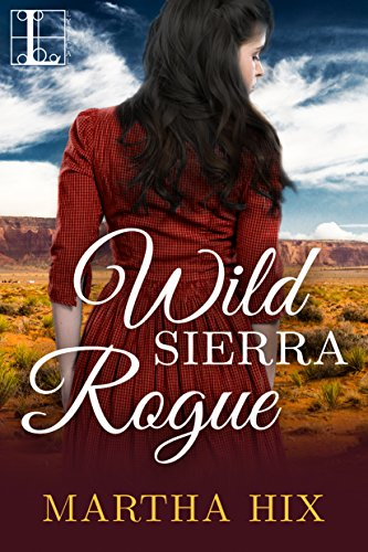 Wild Sierra Rogue (Lovegram Historical Romance) (0821742566) by Martha Hix
