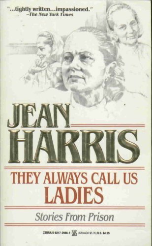 They Always Call Us Ladies: Stories From Prison: Harris, Jean