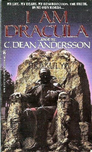 I Am Dracula.Know Me.: Andersson, C. Dean