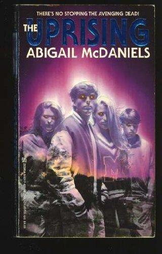 The Uprising: McDaniels, Abigail