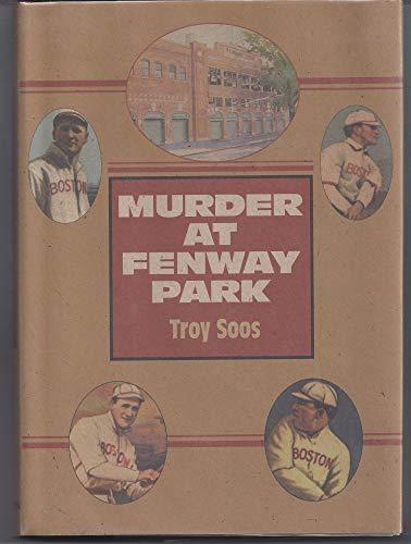 Murder at Fenway Park: Soos, Troy