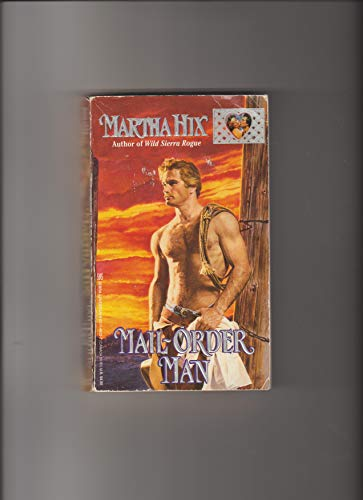 Mail-Order Man (Zebra Lovegram Historical Romance) (0821746227) by Martha Hix